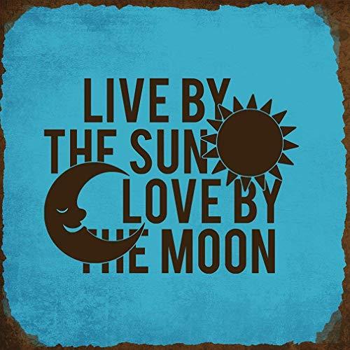 Gogik Live by The Sun Love by The Moon Novelty Square; Maltesisches Wand-Blechschild, Eisen-Gemälde, Vintage-Stil, Metall, für Bar, Garage, Café, Zuhause (Square-eisen-wand-dekor)