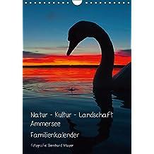 Natur - Kultur - Landschaft Ammersee (Wandkalender 2018 DIN A4 hoch): Kulturlandschaft westlicher Ammersee und Herrsching 2013 (Familienplaner, 14 ... [Kalender] [Apr 01, 2017] Mayer, Bernhard
