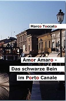 Amor Amaro - Das schwarze Bein im Porto Canale von [Toccato, Marco]