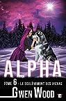 Alpha, tome 6 : Le soulèvement des lycans par Wood