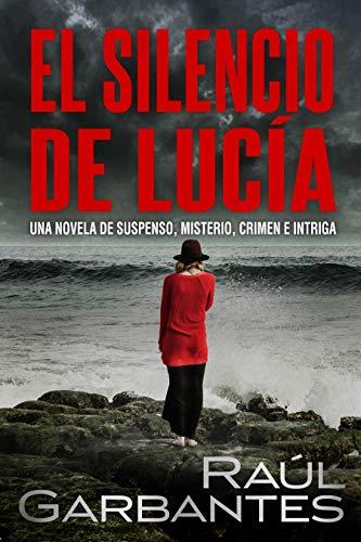 El Silencio de Lucía: Una novela de suspenso, misterio, crimen e ...