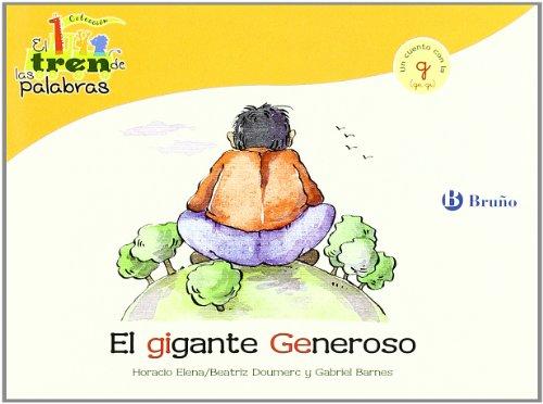 El gigante Generoso / Generous Giant: Un Cuento Con La G (Ge, Gi) / a Story With G (Ge, Gi) (El Zoo De Las Palabras / Zoo Words) por Beatriz Doumerc