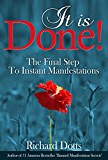 It Is Done!: The Final Step To Instant Manifestations (English Edition)