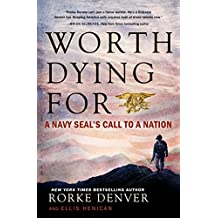 Worth Dying For: A Navy Seal's Call to a Nation (English Edition)