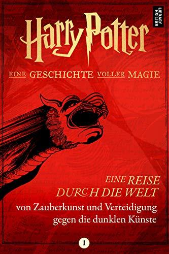 Eine Reise durch die Welt von Zauberkunst und Verteidigung gegen die dunklen (Zauberstäbe Aus Harry Potter Welt)