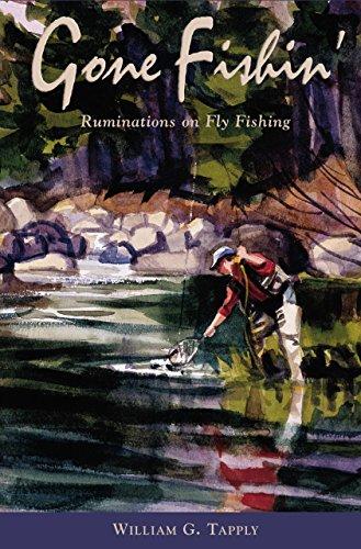 Gone Fishin': Ruminations on Fly Fishing -