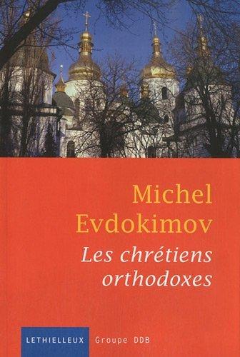 Les chrétiens orthodoxes par Michel Evdokimov