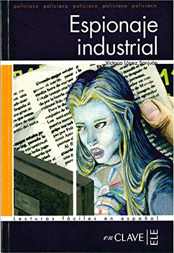 Espionaje industrial (Lecturas fáciles en español para adultos)