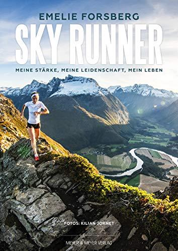 Sky Runner: Meine Stärke, meine Leidenschaft, mein Leben (German ...
