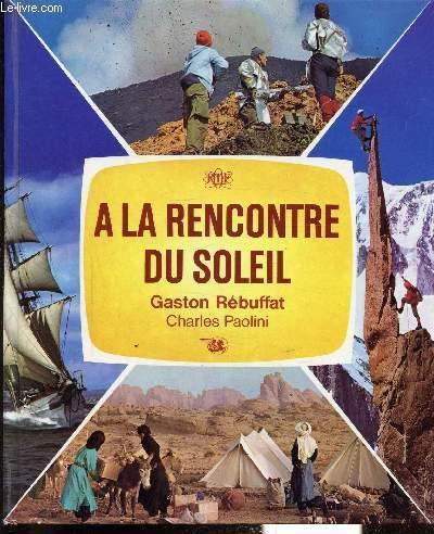 A la rencontre du soleil par Gaston Rébuffat
