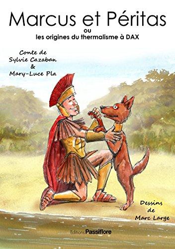 Marcus et Pritas ou les origines du thermalisme  Dax
