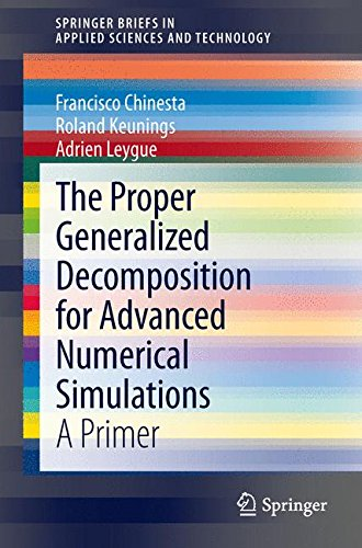 The Proper Generalized Decomposition for Advanced Numerical Simulations: A Primer (SpringerBriefs in Applied Sciences and Technology) por Francisco Chinesta