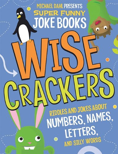 Wise Crackers: Riddles and Jokes About Numbers, Names, Letters, and Silly Words (Michael Dahl Presents Super Funny Joke Books) by Michael Dahl (2010-09-01) par Michael Dahl;Mark Ziegler;Jill L. Donahue