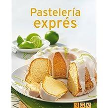 Pastelería exprés: Nuestras 100 mejores recetas en un solo libro (Spanish Edition)