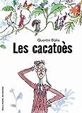 cacatoès (Les)   Blake, Quentin (1932-....). Auteur