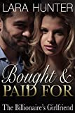Bought And Paid For: The Billionaire's Girlfriend (A Romance Novel)
