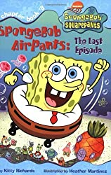 SpongeBob Airpants: The Lost Episode (Spongebob SquarePants Chapter Books) by Kitty Richards (2003-09-01)