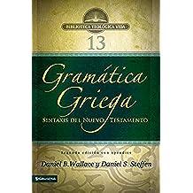 Gramática griega: Sintaxis del Nuevo Testamento - Segunda edición con apéndice (Biblioteca Teologica Vida)