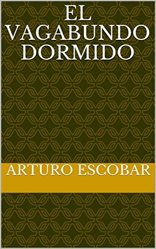El vagabundo dormido por Arturo Escobar