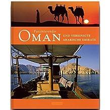 Faszinierender OMAN und die VEREINIGTEN ARABISCHEN EMIRATE - Ein Bildband mit über 110 Bildern - FLECHSIG Verlag