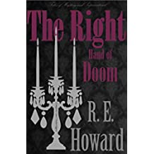 The Right Hand of Doom & Other Tales of Solomon Kane (Tales of Mystery & The Supernatural)