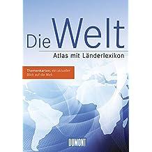 DuMont Die Welt: Atlas mit Länderlexikon (DuMont Weltatlanten)