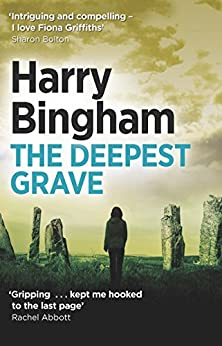 The Deepest Grave: Fiona Griffiths Crime Thriller Series Book 6 (Fiona Griffiths 6) (English Edition)