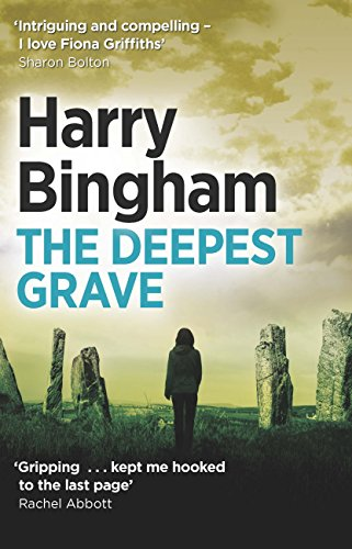 The Deepest Grave: Fiona Griffiths Crime Thriller Series Book 6 (Fiona Griffiths 6) (English Edition) por Harry Bingham