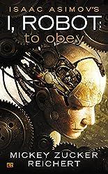 Isaac Asimov's I Robot: To Obey (I, Robot)