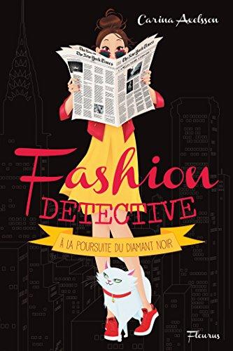 À la poursuite du diamant noir (Fashion detective t. 2) par Carina Axelsson