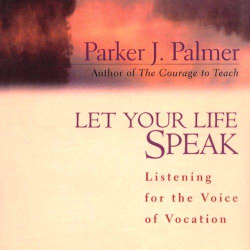 Let Your Life Speak  Audiolibri