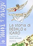 Scarica Libro La storia di Dedalo e Icaro (PDF,EPUB,MOBI) Online Italiano Gratis
