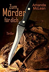 Zum Mörder für dich: Thriller