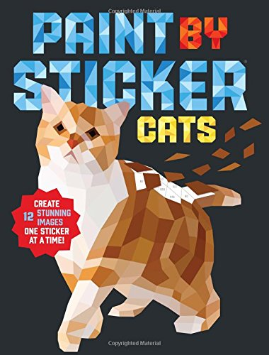 Paint by Sticker: Cats: Create 12 Stunning Images one Sticker at a Time por Workman Publishing