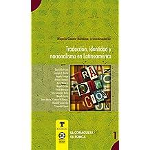 Traducción, identidad y nacionalismo en Latinoamérica (T de traducción nº 1) (Spanish Edition)