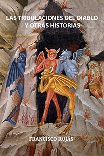 LAS TRIBULACIONES DEL DIABLO Y OTRAS HISTORIAS por Francisco Rojas