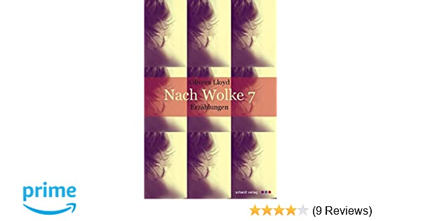 entire collection lower price with sleek Nach Wolke 7: Erzählungen: Amazon.de: Olivera Lloyd: Bücher