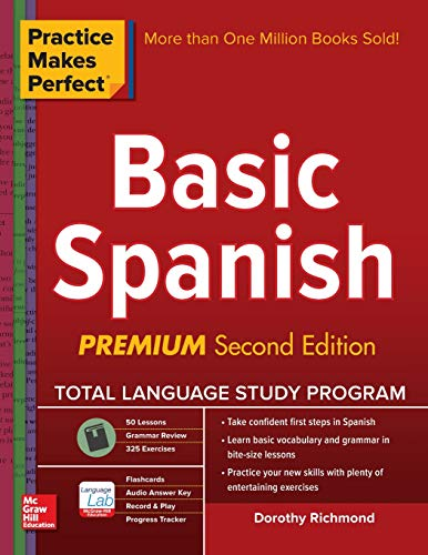 Practice Makes Perfect Basic Spanish, Second Edition (Practice Makes Perfect Series) por Dorothy Richmond