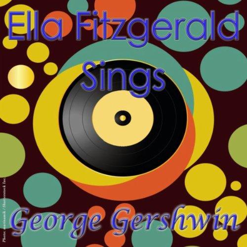 Ella Fitzgerald Sings George G...