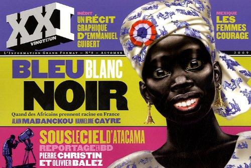 XXI N 8, AUTOMNE 2009 : Bleu blanc noir : Quand les africains prennent racine en France