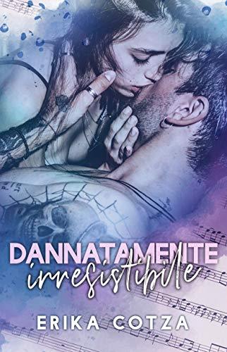 Dannatamente Irresistibile (Italian Edition)