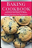 Best Baking Cookbooks - Baking Cookbook: Delicious And Easy To Make Baking Review