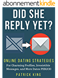 Did She Reply Yet? Online Dating Strategies for Charming Profiles, Irresistible Messages, and More Dates PERIOD (OkCupid & Match Edition) (Online Dating Advice for Men) (English Edition)