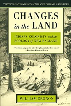 Changes in the Land: Indians, Colonists, and the Ecology of New England par [Cronon, William]