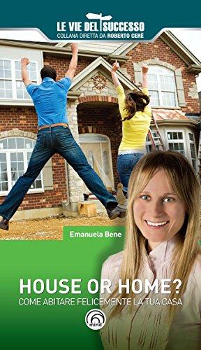 House or home? Come abitare felicemente la tua casa