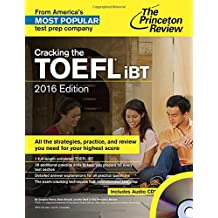 Cracking the TOEFL Ibt with Audio CD, 2016 Edition (Graduate School Test Preparation) (Cracking the Toefl Ibt (Princeton Review) (Book & CD))