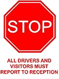 STOP - All Drivers and Visitors Must Report to RECEPTION. Multiple sizes ans material options available from £4.49 + P&P (3mm PVC, 450x300)