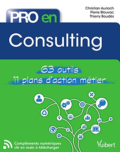 Pro en... Consulting: 63 outils - 11 plans d'action par Thierry Boudès