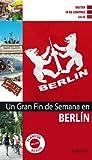 Un gran fin de semana en Berlín (Castellano - Salvat - Turismo - Fin De Semana)