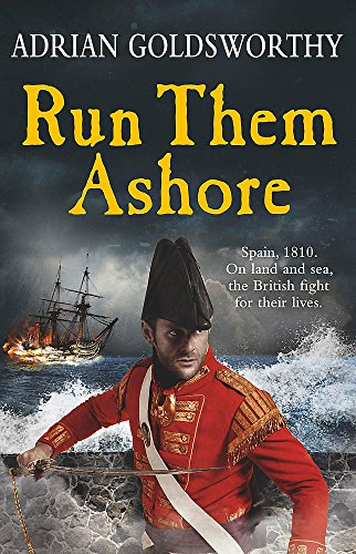 Run Them Ashore (The Napoleonic Wars) por Adrian Goldsworthy